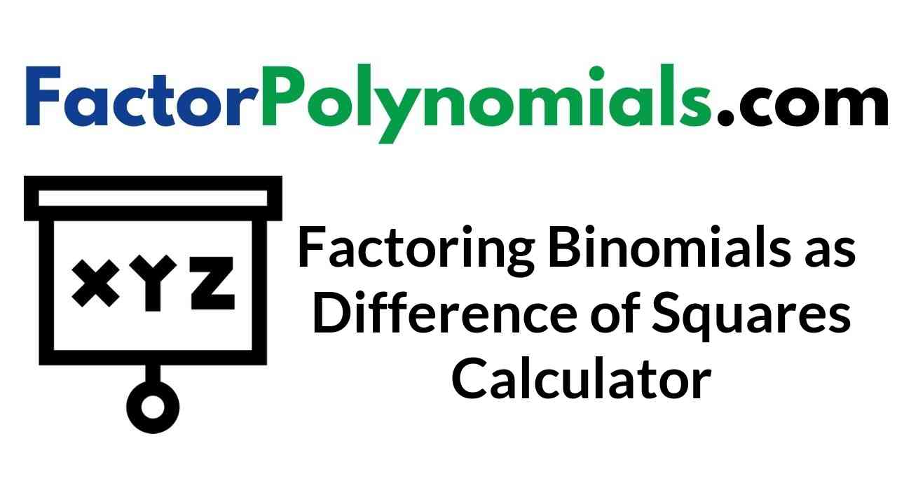 Factoring Difference Square Polynomial Calculator